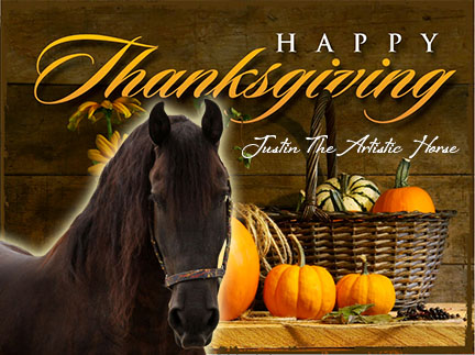 Happy Thanksgiving From Justin The Artistic Horse